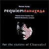 Requiem Panachyda for the Victims of Chornobyl